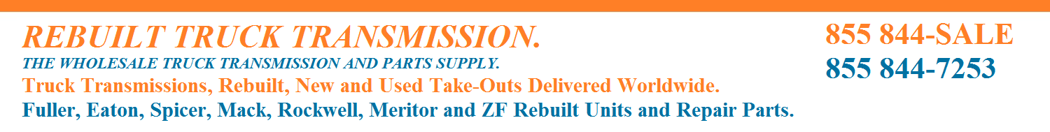 Rebuilt Truck Transmission Inc. Worldwide Discount Truck Transmission and Repair Parts Supply.